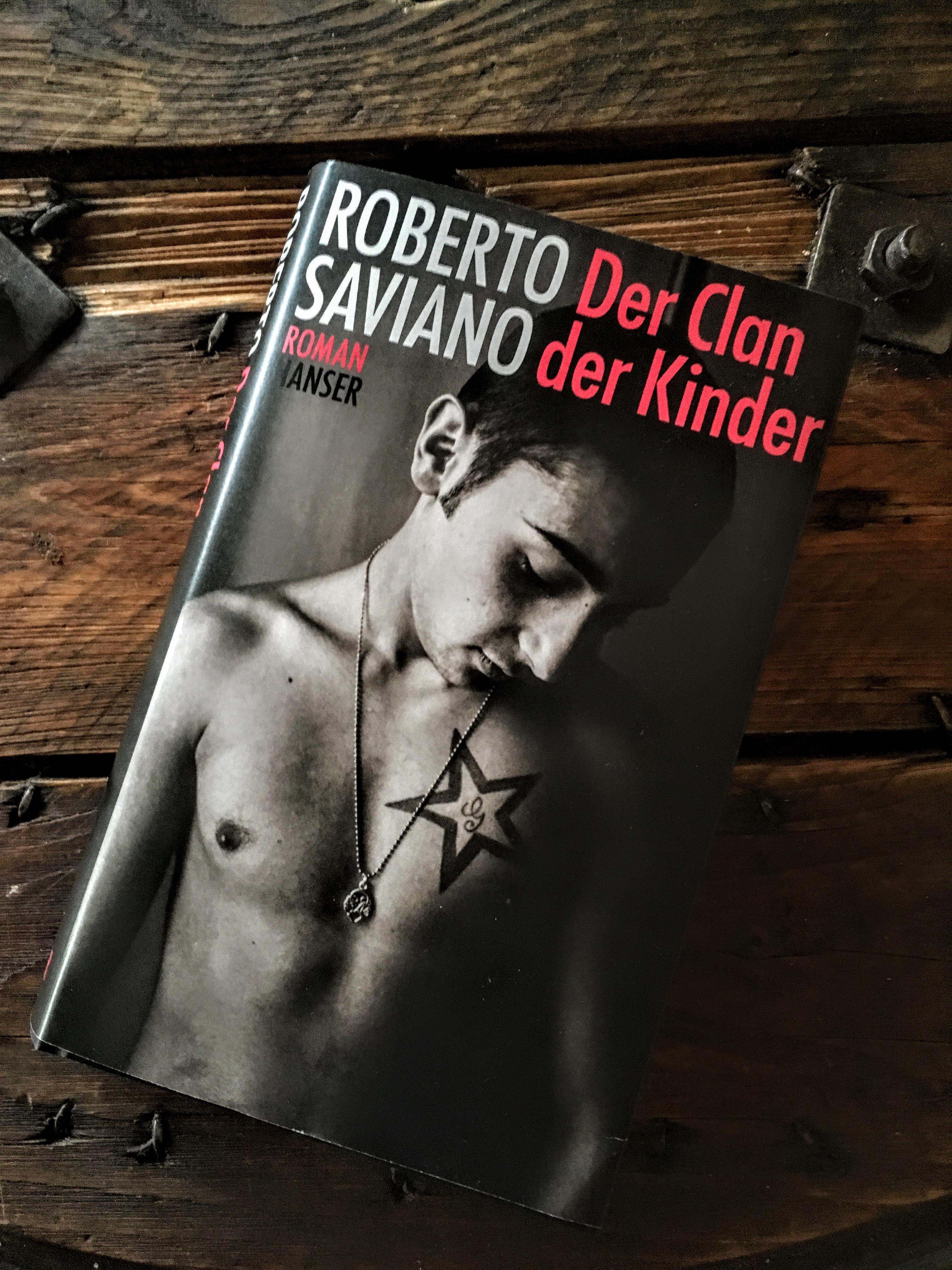 Roberto Saviano - Der Clan der Kinder