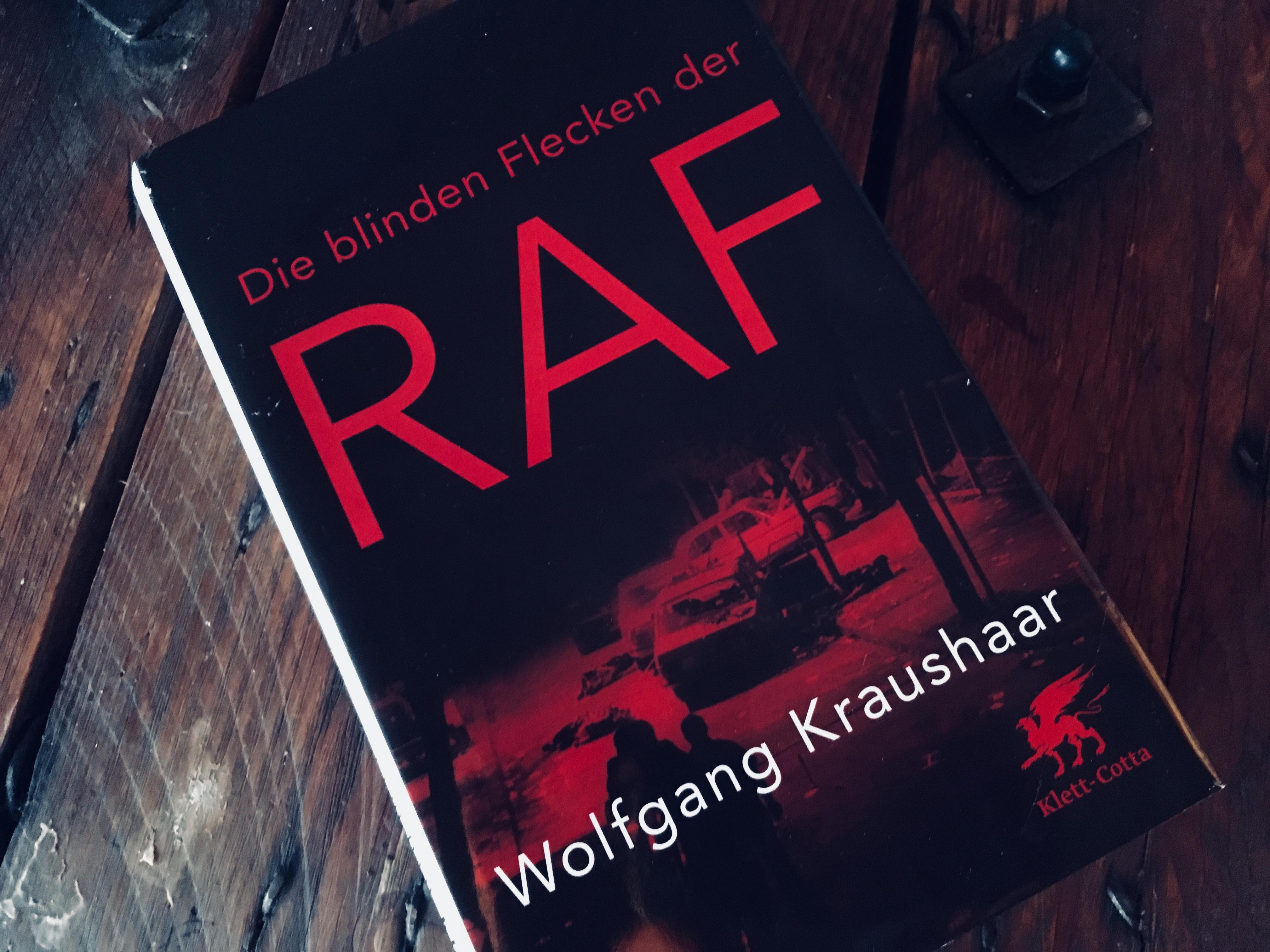 Wolfgang Kraushaar - Die blinden Flecken der RAF